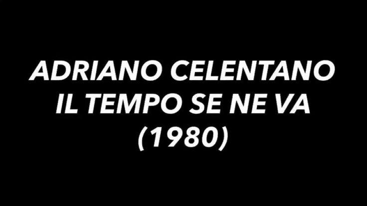 Adriano Celentano - Il tempo se ne va (testo / lyrics)