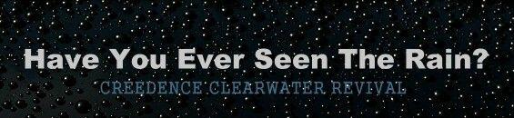 """クリーデンス・クリアウォーター・リバイバル「雨を見たかい?」:Creedence Clearwater Revival – """"Have You Ever Seen the Rain?"""" – マジックトレイン ブログ"""