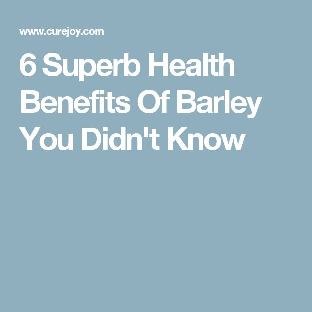 6 Superb Health Benefits Of Barley You Didn't Know