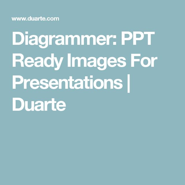 Diagrammer: PPT Ready Images For Presentations | Duarte