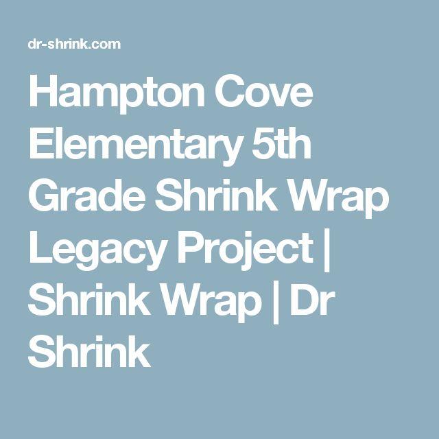 Hampton Cove Elementary 5th Grade Shrink Wrap Legacy Project   Shrink Wrap   Dr Shrink