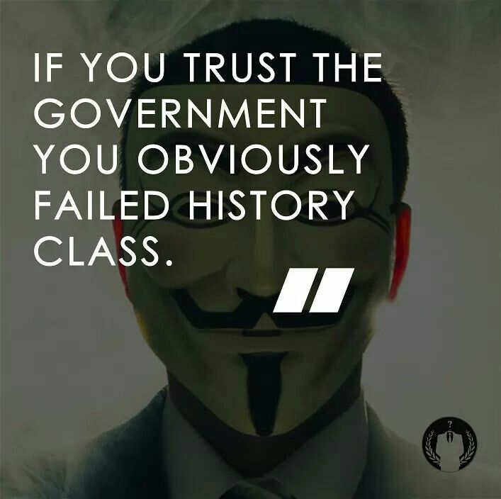 If you trust the govt you obviously failed history class.
