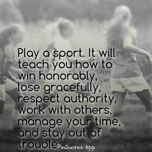 Sports Quotes: Honestly Sports Are Great, To Make Friends, Become