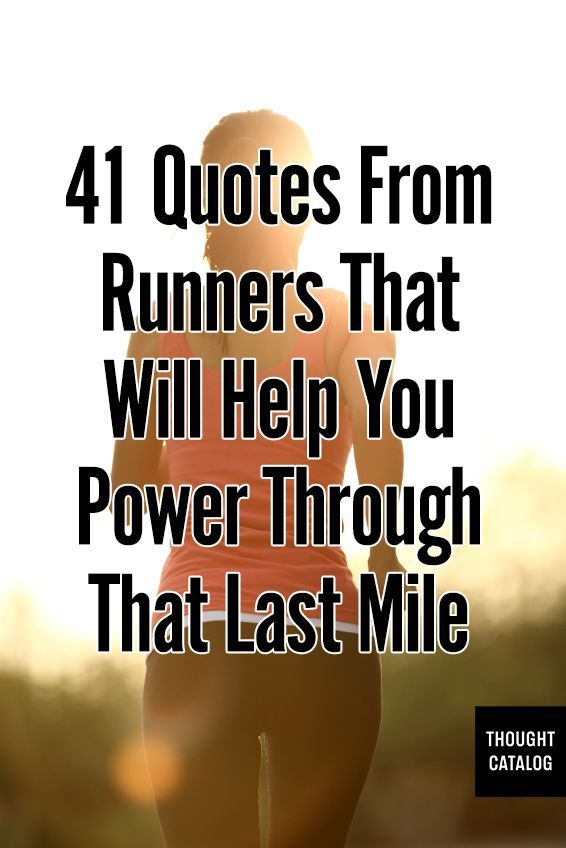 41 Quotes From Runners That Will Help You Power Through ...