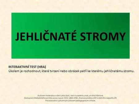 JEHLIČNATÉ STROMY INTERAKTIVNÍ TEST (HRA)