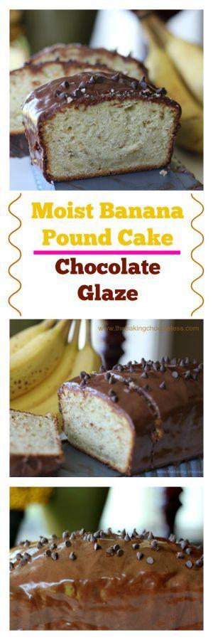 Moistest Banana Pound Cake w/Chocolate Glaze