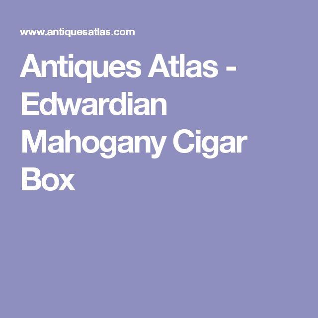 Antiques Atlas - Edwardian Mahogany Cigar Box
