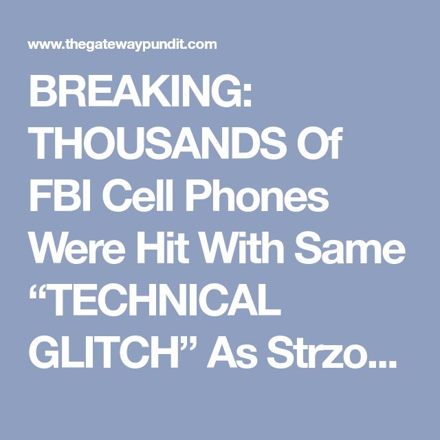 """BREAKING: THOUSANDS Of FBI Cell Phones Were Hit With Same """"TECHNICAL GLITCH"""" As Strzok & Page"""