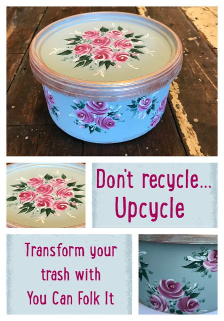Don't recycle your old containers, up-cycle - transform your trash with You Can Folk It #upcycling