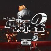 A hip-hop poster boy for the Protestant work ethic, Houston native Mike Jones had a very straightforward schtick: no one knew his name, but given enough effort on his behalf they quickly did. After...