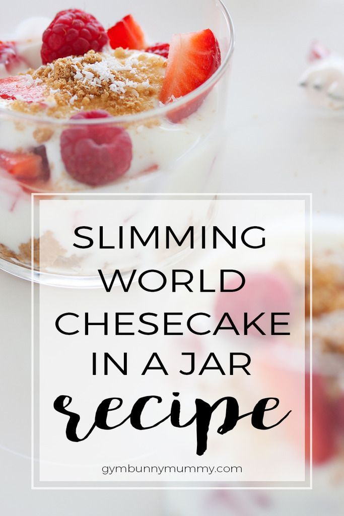 Slimming World Cheesecake In A Jar Recipe Cheesecakes