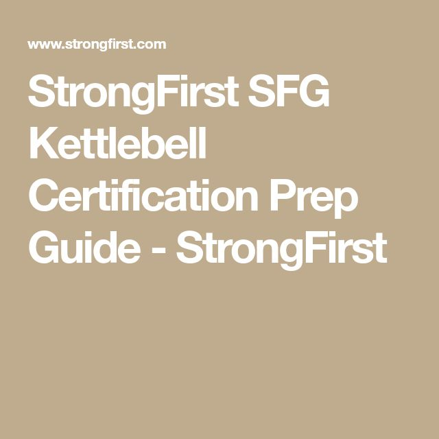 StrongFirst SFG Kettlebell Certification Prep Guide - StrongFirst