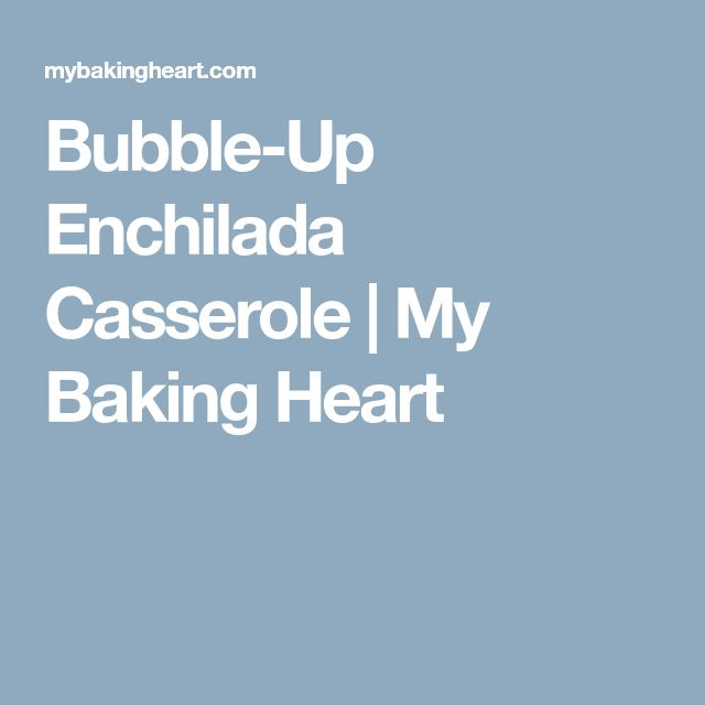 Bubble-Up Enchilada Casserole | My Baking Heart