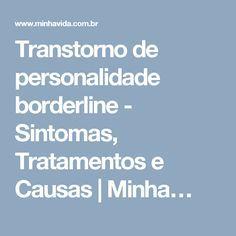 Transtorno de personalidade borderline - Sintomas, Tratamentos e Causas   Minha…