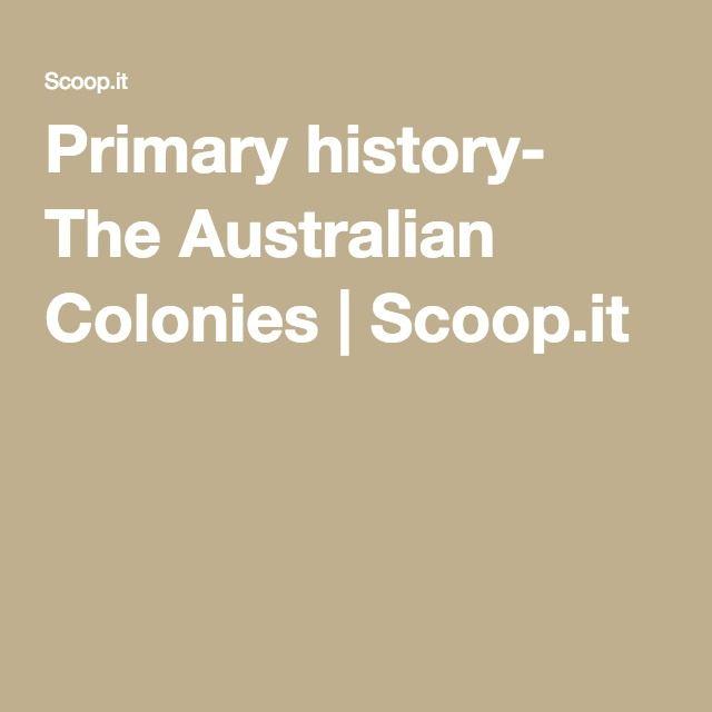 Primary history- The Australian Colonies | Scoop.it