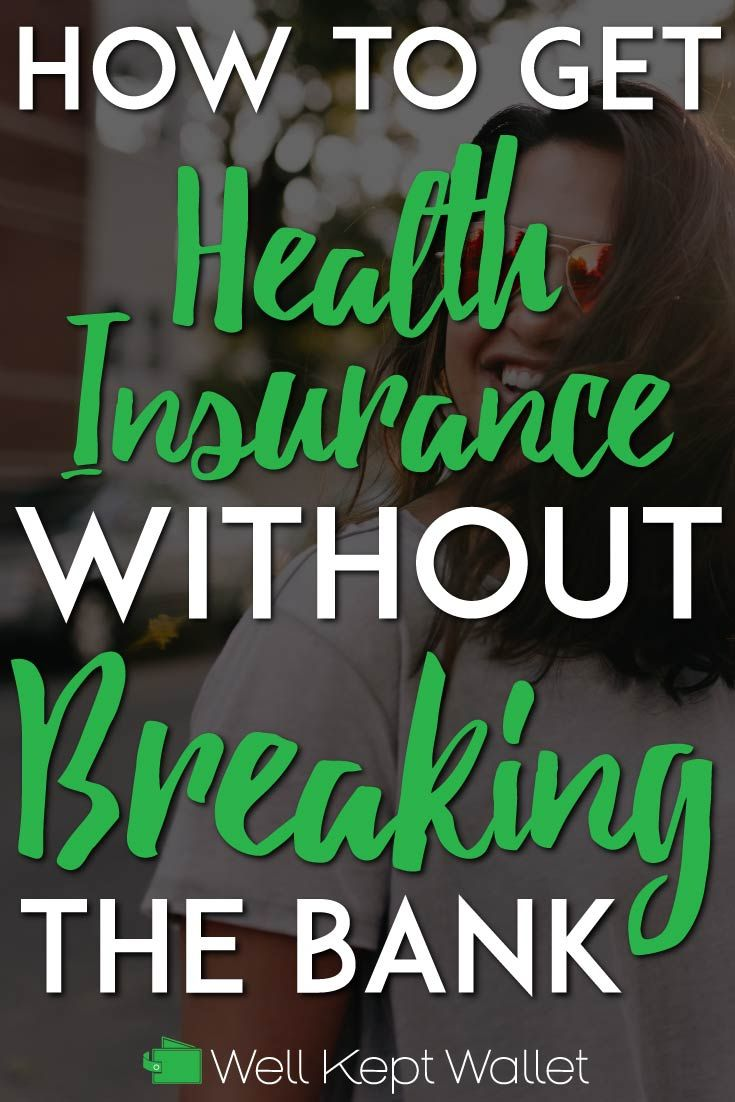 11 Ways To Get Cheap Health Insurance In 2020 Cheap Health