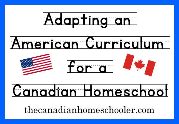 Many Canadians choose to use American based curriculum materials in their homeschools for a wide variety of reasons. However, there can sometimes be challenges surrounding the use of American focused materials – as the content isn't always relevant to our life experiences or are missing things that we want to be sure to include, such as history or geography.  If you are using a US curriculum, and are wondering how to adapt it to fit you here in Canada, here are a few sugges