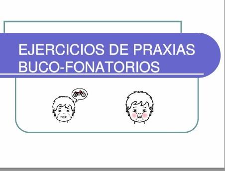 Ejercicios de praxias buco-fonatorios