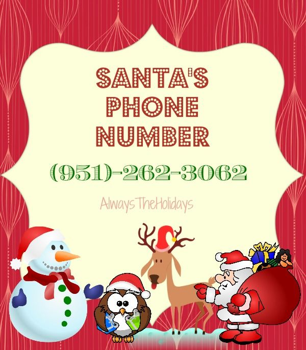 Fun for the kiddos!  Let them call Santa on his very own phone number!  There is also a special video message from Santa if you visit http://alwaystheholidays.com/santas-phone-number/