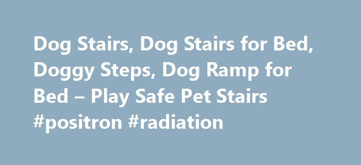 25 Best Ideas About Dog Stairs On Pinterest Dog Steps