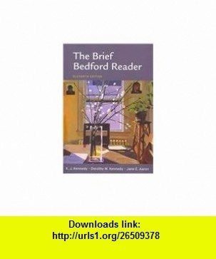 Writers Reference 7e  CompClass  Brief Bedford Reader 11e (9781457607769) Diana Hacker, Nancy Sommers, X. J. Kennedy, Dorothy M. Kennedy, Jane E. Aaron , ISBN-10: 145760776X  , ISBN-13: 978-1457607769 ,  , tutorials , pdf , ebook , torrent , downloads , rapidshare , filesonic , hotfile , megaupload , fileserve