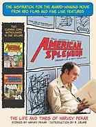American Splendor : The Life and Times of Harvey Pekar by Harvey Pekar, Kevin Brown, et al