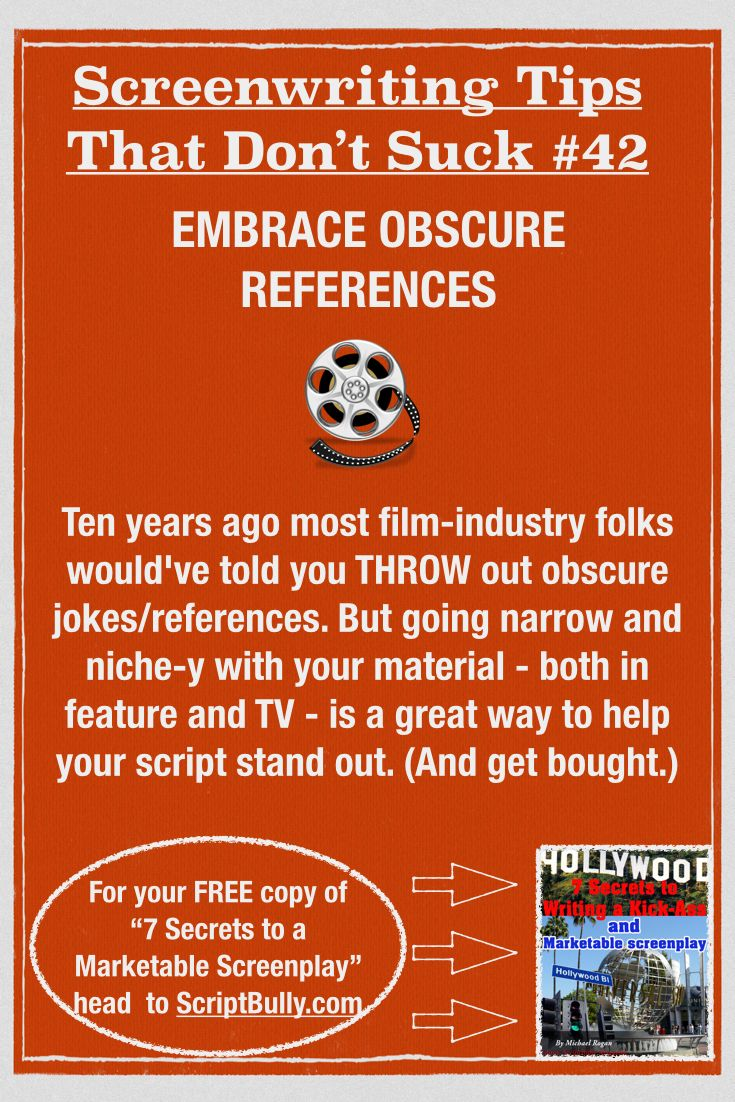 "Screenwriting Tip No.42: Embrace Obscure References...(For a FREE copy of ""7 Secrets to a Marketable Screenplay"" head over to http://scriptbully.com/free) #scriptbully"