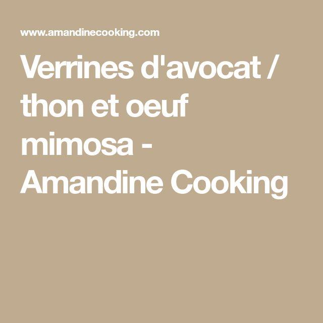 Verrines d'avocat / thon et oeuf mimosa - Amandine Cooking