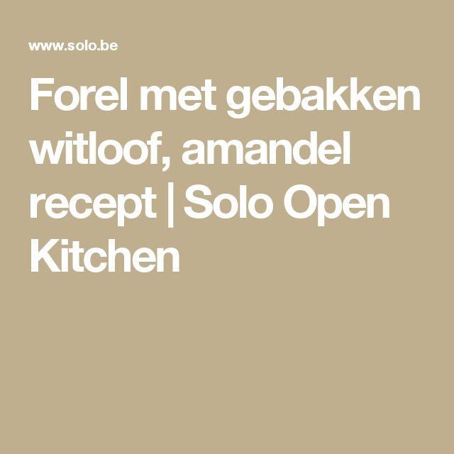 Forel met gebakken witloof, amandel recept | Solo Open Kitchen