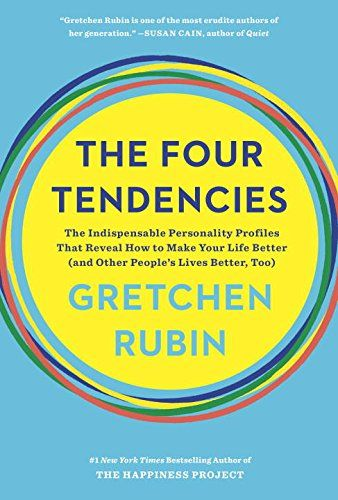Feb 2018 - I always love Gretchen Rubin and delving into the four tendencies was a treat