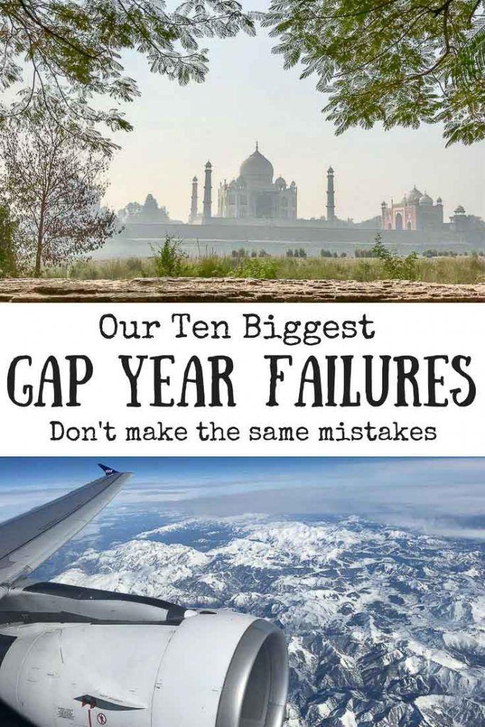 Our Ten Biggest Gap Year Failures Gap Year Travel Inspiration