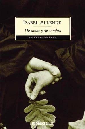 """15 de septiembre de 2014, lectura propuesta: """"De amor y de sombra"""", autora Isabel Allende http://relatosjamascontados.blogspot.com.es/2014/09/de-amor-y-de-sombra.html"""