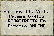 http://tecnoautos.com/wp-content/uploads/imagenes/tendencias/thumbs/ver-sevilla-vs-las-palmas-gratis-rojadirecta-en-directo-online.jpg Roja Directa. Ver Sevilla vs Las Palmas GRATIS ROJADIRECTA en directo ONLINE, Enlaces, Imágenes, Videos y Tweets - http://tecnoautos.com/actualidad/roja-directa-ver-sevilla-vs-las-palmas-gratis-rojadirecta-en-directo-online/