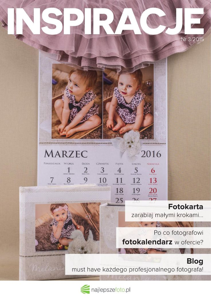 INSPIRACJE nr 3   Najlepszefoto.pl  ► FOTOKARTA – zarabiaj małymi krokami... ► Po co fotografowi FOTOKALENDARZ w ofercie? ► BLOG must have każdego profesjonalnego fotografa!