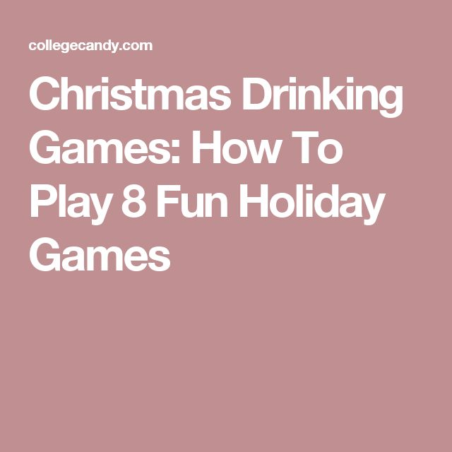 Christmas Drinking Games: How To Play 8 Fun Holiday Games