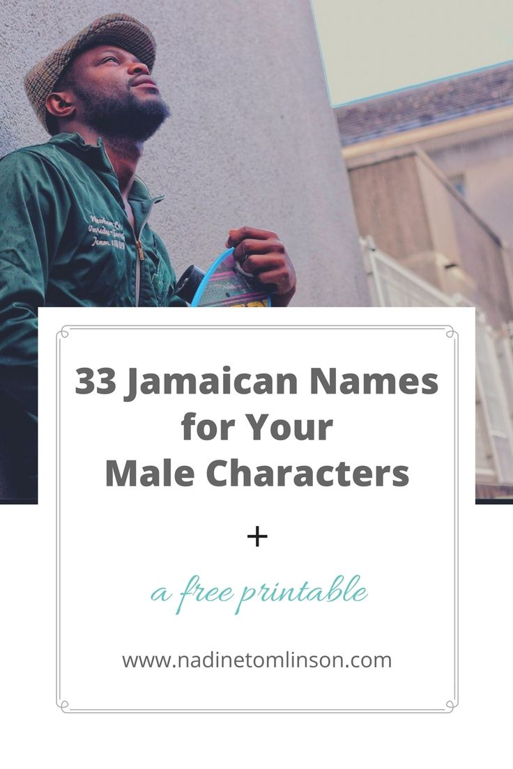 Looking for non-traditional names for your characters? To make things easy for you, I've compiled a list of 33 Jamaican names for your male characters. Click through to download your free copy. | #names #characters