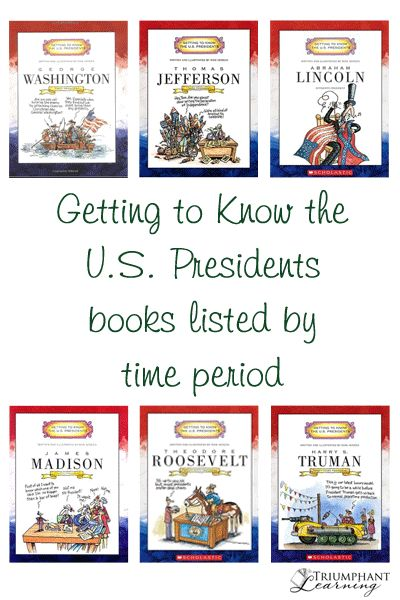 Getting to Know the U.S. Presidents books by Mike Venezia listed by time period to use in your history studies. http://www.triumphantlearning.com/getting-to-know-the-us-presidents/