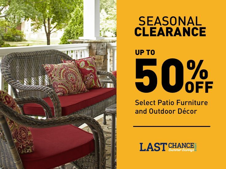 Up to 50% off Select Patio Furniture and Outdoor Decor.