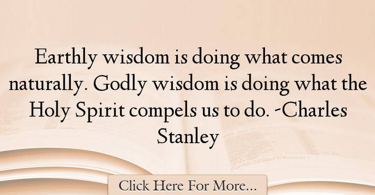 Charles Stanley Quotes About Wisdom - 72962