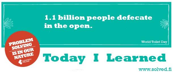 TIL: 1.1 billion people defecate in the open.