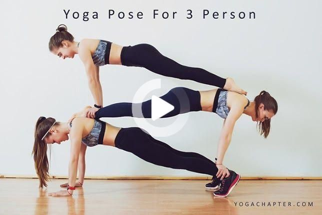 3 Person Yoga Poses Yoga For Three People Beginner Easy Hard 15 Best Yoga Poses Yoga Poses For Two 3 Person Yoga Poses Three Person Yoga Poses