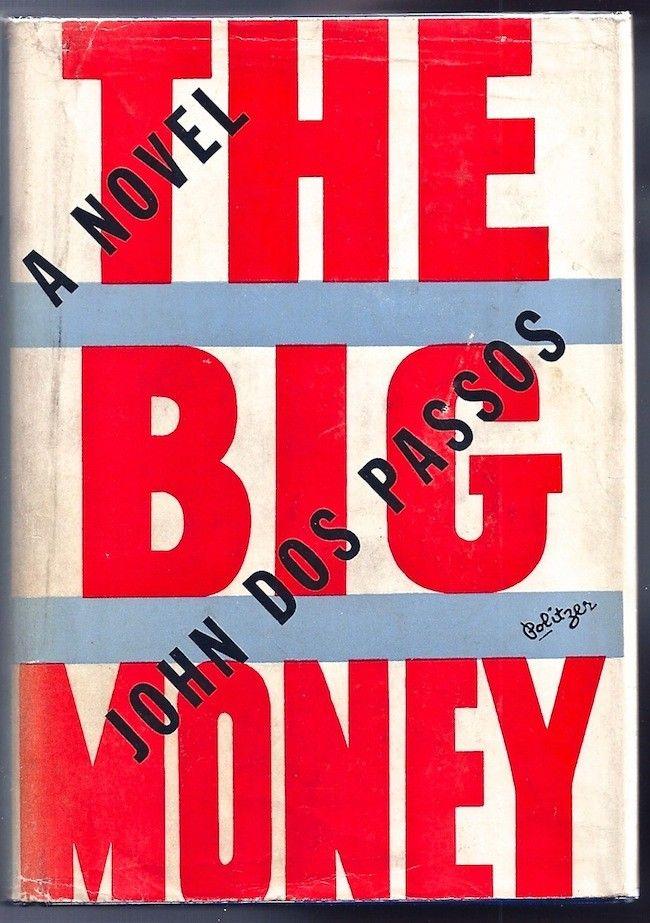 John Dos Passos, The big money,  New York: Harcourt, Brace and Company, 1936. Jacket by Irving Politzer.