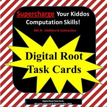 Why Teach Children Digital Roots?*Reinforces multiplication concepts*Provides opportunities for finding patterns*Can be used to create visual patterns*Excellent method for verifying math computationsThis set of 240 Digital Root Task Cards will increase your students proficiency in addition and subtraction computation operations.