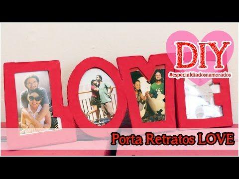 DIY: Porta Retratos Love #especialdiadosnamorados