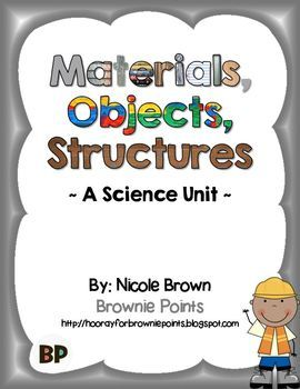 This resource supports the science strand: Materials, Objects, And Everyday Structures. $