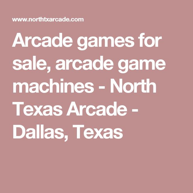 Arcade games for sale, arcade game machines - North Texas Arcade - Dallas, Texas