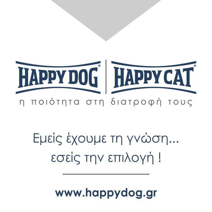 Happy Dog   Happy Cat ...έχουμε τη γνώση...έχετε την επιλογή !!!