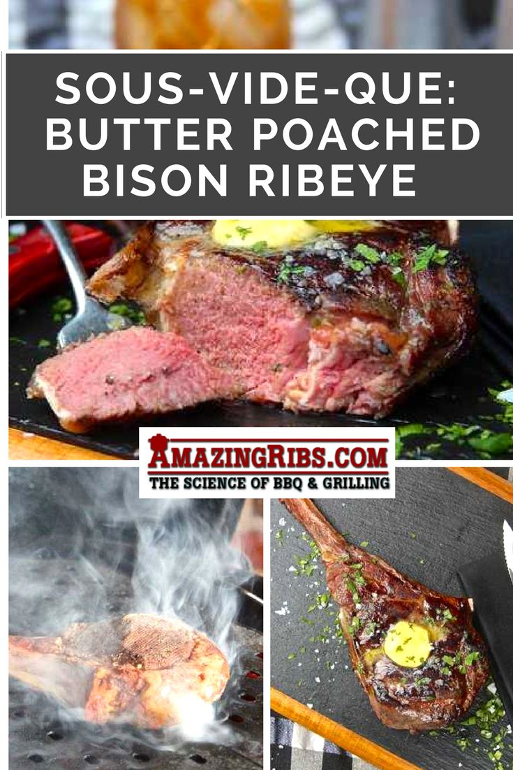 Sous Vide Que: Butter Poached Bison Ribeye.  Deliciousness you need to try. #grill #bbq #smoke