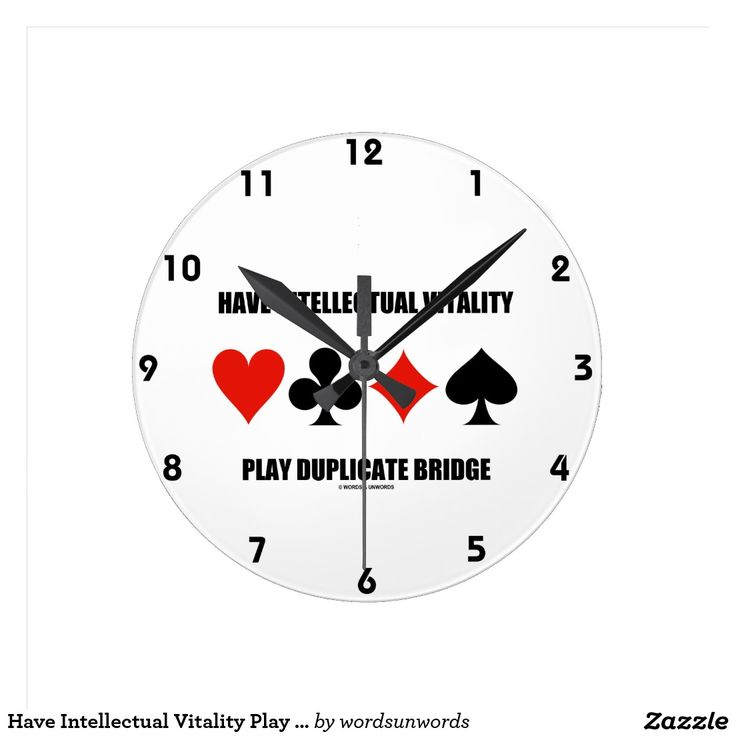 "Have Intellectual Vitality Play Duplicate Bridge Round Wall Clocks #haveintellectual #vitality #play #duplicatebridge #fourcardsuits #wordsandunwords #bridgegame #bridgeadvice #bridgeplayer #acbl Here's a clock featuring the following sound duplicate bridge advice: ""Have Intellectual Vitality Play Duplicate Bridge""."
