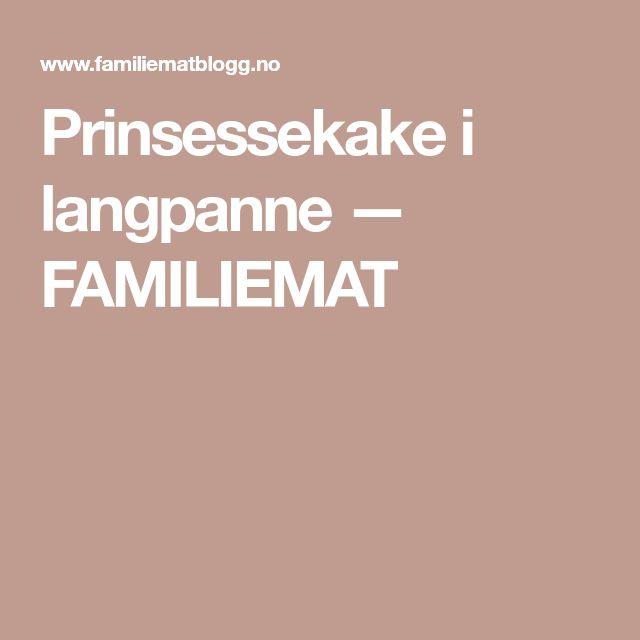 Prinsessekake i langpanne — FAMILIEMAT